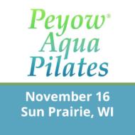 November 16 – Sun Prairie, WI – Peyow™ Aqua Pilates Instructor Training Basic-Intermediate Level